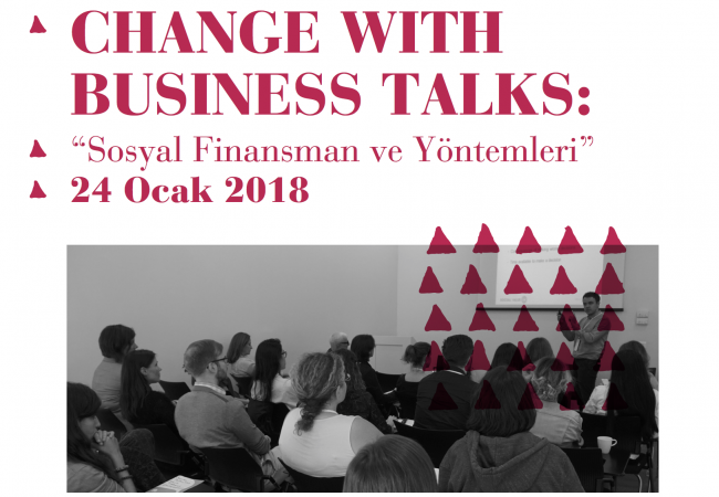 "Davetlisiniz! Change with Business Talks: ""Sosyal Finansman ve Yöntemleri"""