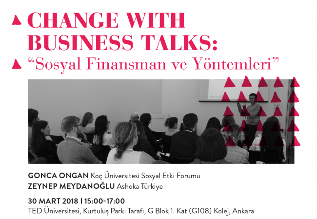 "Change with Business Talks: ""Sosyal Finansman ve Yöntemleri"" Ankara'da!"